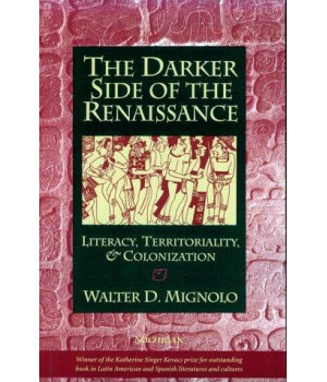The Darker Side of the Renaissance: Literacy, Territoriality, and Colonization