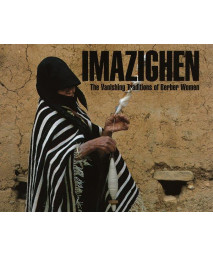 Imazighen: The Vanishing Traditions of Berber Women