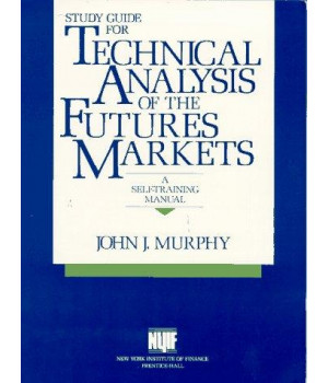 Study Guide for Technical Analysis of the Future's Markets: A Self Training Manual