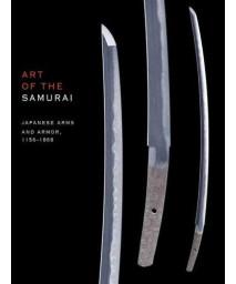 Art of the Samurai: Japanese Arms and Armor, 1156-1868 (Metropolitan Museum of Art)