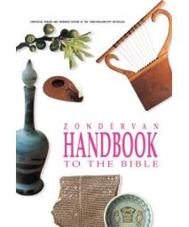 Zondervan Handbook to the Bible, Revised Edition