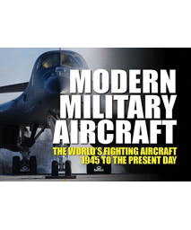 Modern Military Aircraft: The World's Fighting Aircraft 1945 to the Present Day