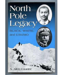 North Pole Legacy: Black, White and Eskimo