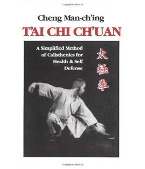 T'ai Chi Ch'uan: A Simplified Method of Calisthenics for Health & Self Defense