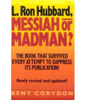 L. Ron Hubbard: Messiah or Madman
