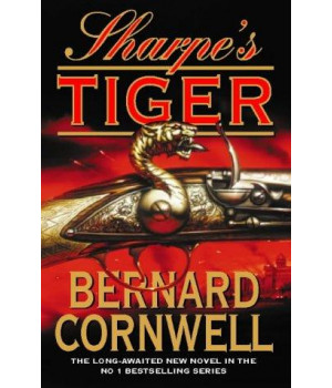 Sharpe\'s Tiger: Richard Sharpe and the Siege of Seringapatam, 1799 (Richard Sharpe\'s Adventure Series #1)