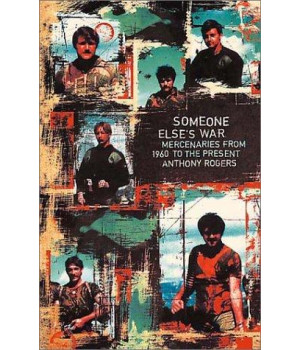 Someone Else\'s War: Mercenaries from 1960 to the Present