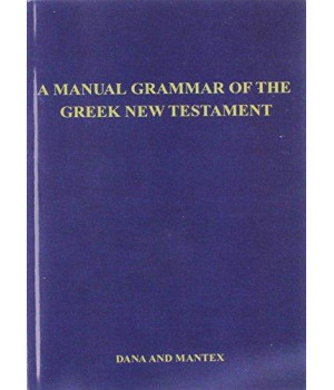 A Manual Grammar of the Greek New Testament