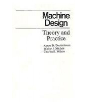 Machine Design: Theory and Practice