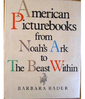 American Picturebooks from Noah\'s Ark to the Beast Within