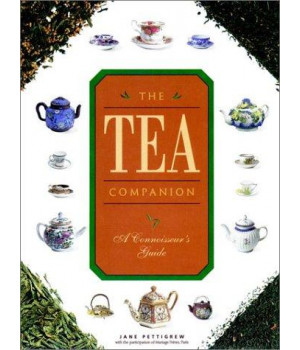 The Tea Companion: A Connoisseur\'s Guide