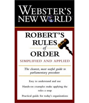Webster\'s New World Robert\'s Rules of Order: Simplified and Applied