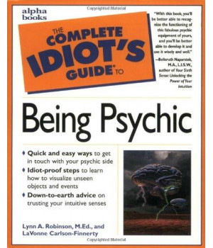 The Complete Idiot\'s Guide to Being Psychic