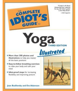 The Complete Idiot\'s Guide to Yoga Illustrated, Third Edition