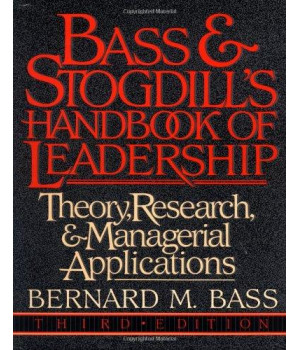 Bass & Stogdill\'s Handbook of Leadership: Theory, Research & Managerial Applications