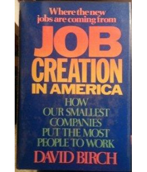 Job Creation in America: How Our Smallest Companies Put the Most People to Work