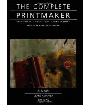 The Complete Printmaker: Techniques, Traditions, Innovations