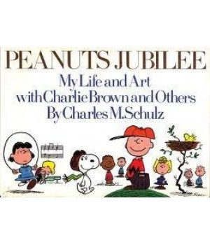 Peanuts Jubilee: My Life and Art With Charlie Brown and Others