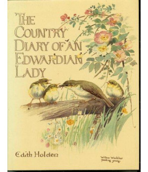 The Country Diary of An Edwardian Lady: A facsimile reproduction of a 1906 naturalist\'s diary