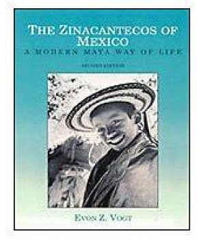 The Zinacantecos of Mexico: A Modern Mayan Way of Life