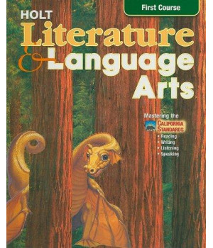 Holt Literature and Language Arts: First Course- Mastering the California Standards- Reading, Writing, Listening, Speaking, California Edition
