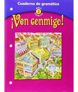 ven conmigo! cuaderno de gramatica, holt spanish 2