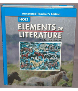 Elements Of Literature Introductory Course, Grade 6, Annotated Teacher\'s Edition
