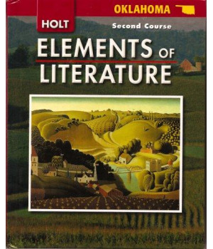 Elements of Literature Oklahoma: Elements of Literature, Student Edition Second Course 2008
