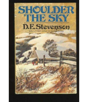 Shoulder the Sky; A Story of Winter in the Hills: A Story of Winter in the Hills