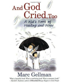 And God Cried, Too: A Kid\'s Book of Healing and Hope