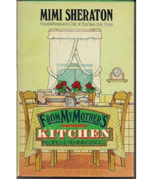 From My Mother\'s Kitchen: Recipes and Reminiscences