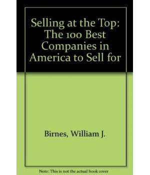 Selling at the Top: The 100 Best Companies in America to Sell for