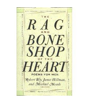 The Rag and Bone Shop of the Heart: Poems for Men