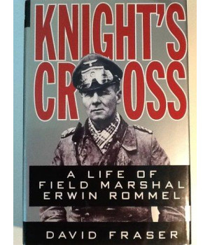 Knight\'s Cross: A Life of Field Marshal Erwin Rommel