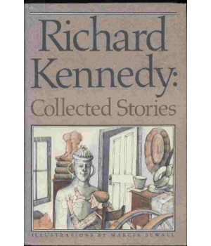 Richard Kennedy: Collected Stories