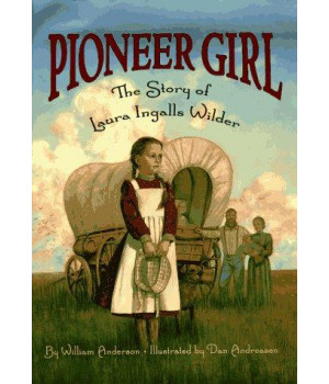 Pioneer Girl: The Story of Laura Ingalls Wilder (Little House)