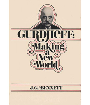 Gurdjieff: Making a New World
