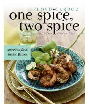 One Spice, Two Spice: American Food, Indian Flavors