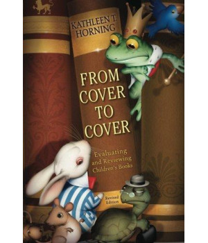 From Cover to Cover (revised edition): Evaluating and Reviewing Children's Books