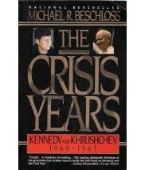 The Crisis Years: Kennedy and Krushchev, 1960-1963