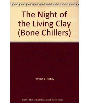 Night of the Living Clay (BC 12) (Bone Chillers)