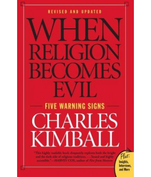 When Religion Becomes Evil: Five Warning Signs (Plus: Insights, Interviews, and More)
