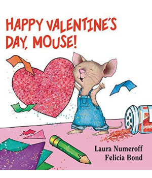 Happy Valentine\'s Day, Mouse! (If You Give...)