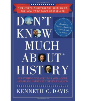 Don\'t Know Much About History, Anniversary Edition: Everything You Need to Know About American History but Never Learned (Don\'t Know Much About Series)