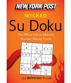 New York Post Wicked Su Doku: 150 Difficult Puzzles