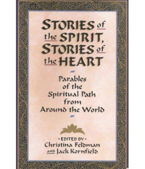 Stories of the Spirit, Stories of the Heart: Parables of the Spiritual Path from Around the World