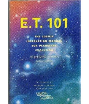 E. T. 101: The Cosmic Instruction Manual for Planetary Evolution- An Emergency Remedial Earth Edition