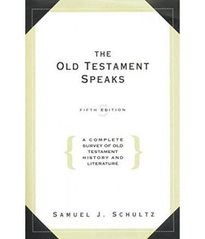 the old testament speaks: a complete survey of old testament history, 5th edition