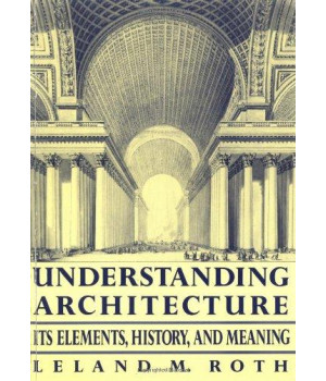 Understanding Architecture: Its Elements, History, And Meaning (Icon Editions)