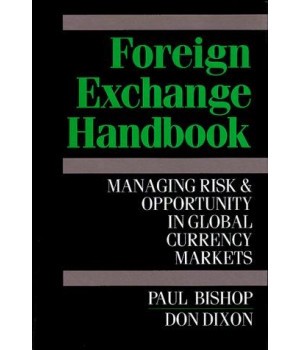 Foreign Exchange Handbook: Managing Risk & Opportunity in Global Currency Markets